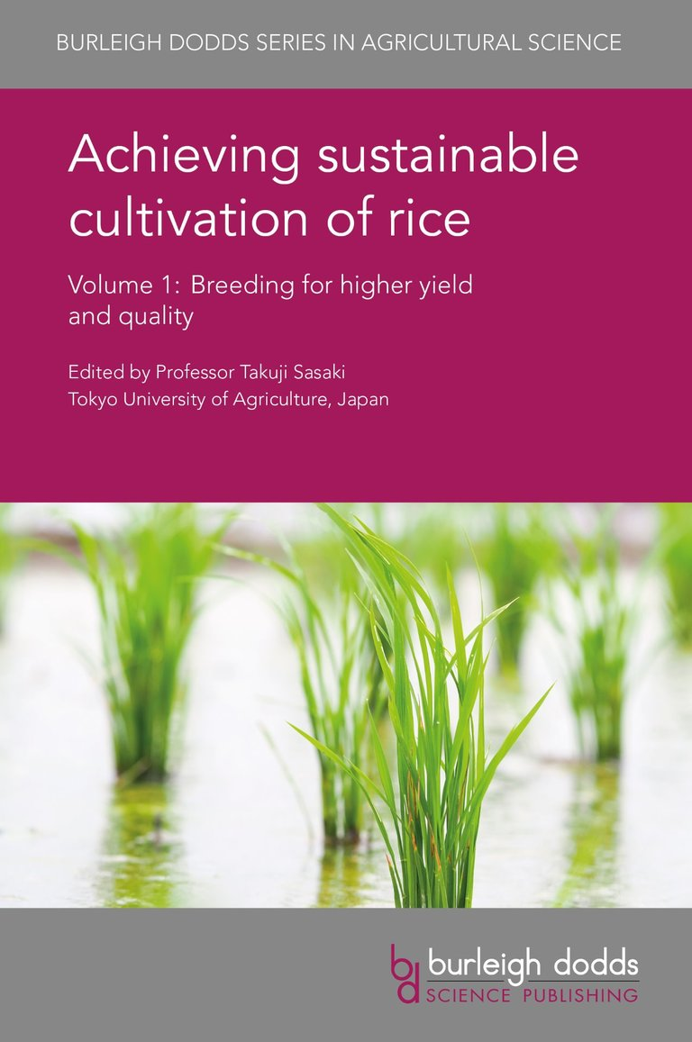 Achieving sustainable cultivation of rice Volume 1: Breeding for higher yield and quality