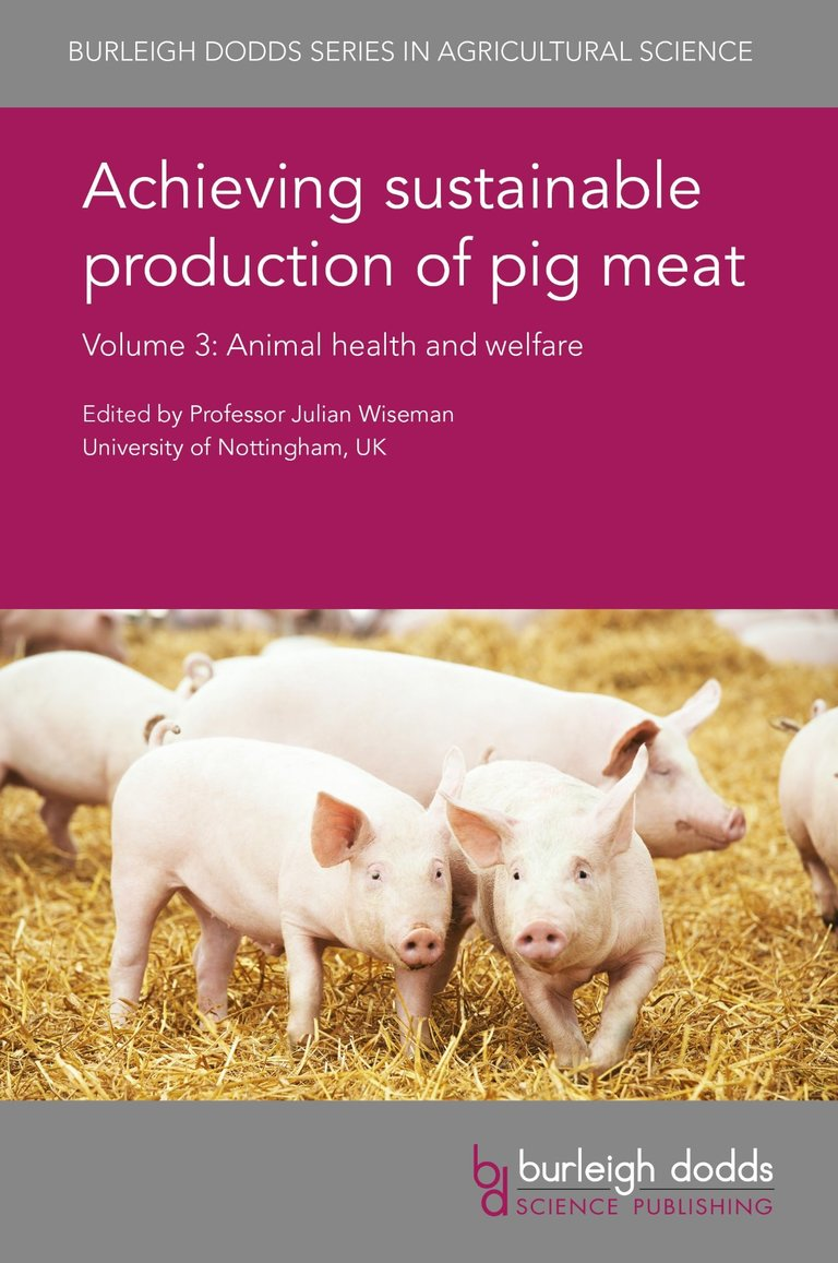 Achieving sustainable production of pig meat Volume 3