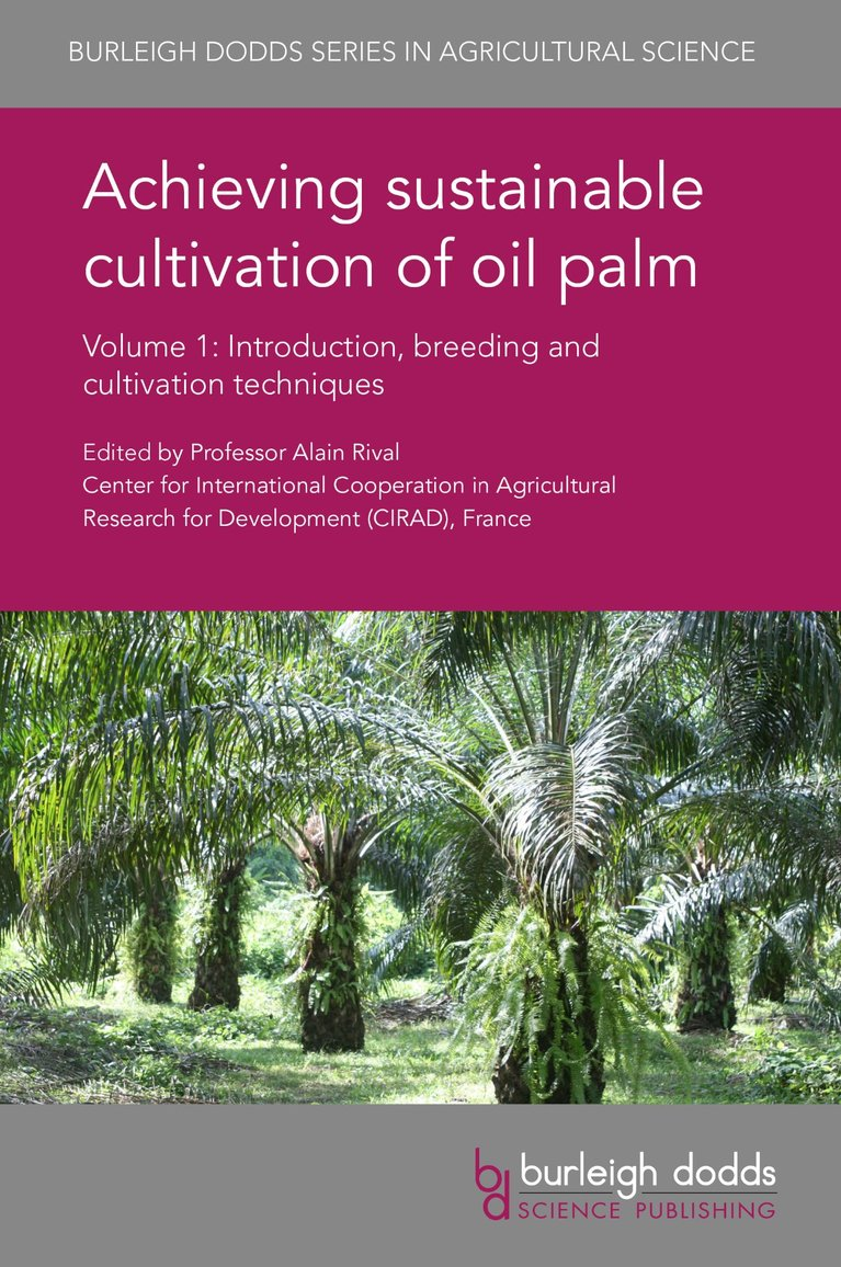 Achieving sustainable cultivation of oil palm Volume 1
